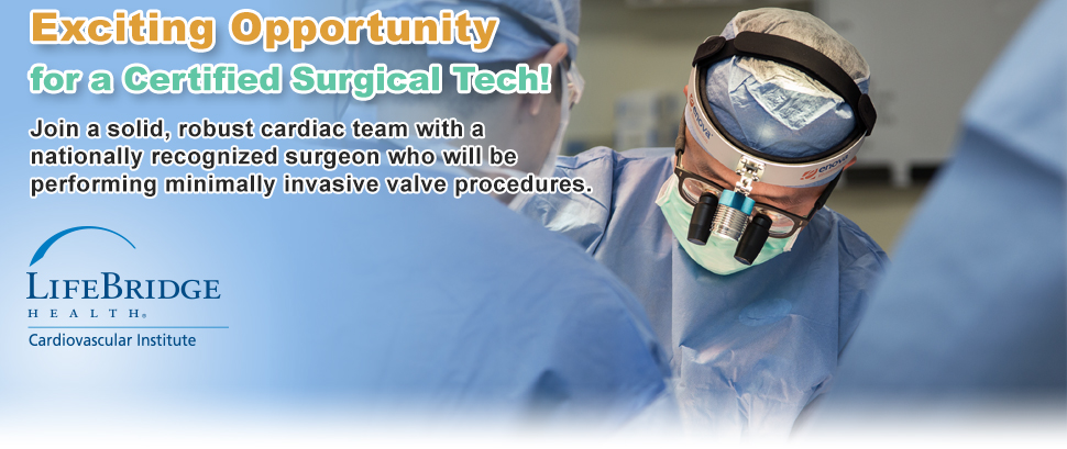 Exciting Opportunity for a Certified Surgical Tech! Join a solid, robust cardiac team with a nationally recognized surgeon who will be performing minimally invasive valve procedures.