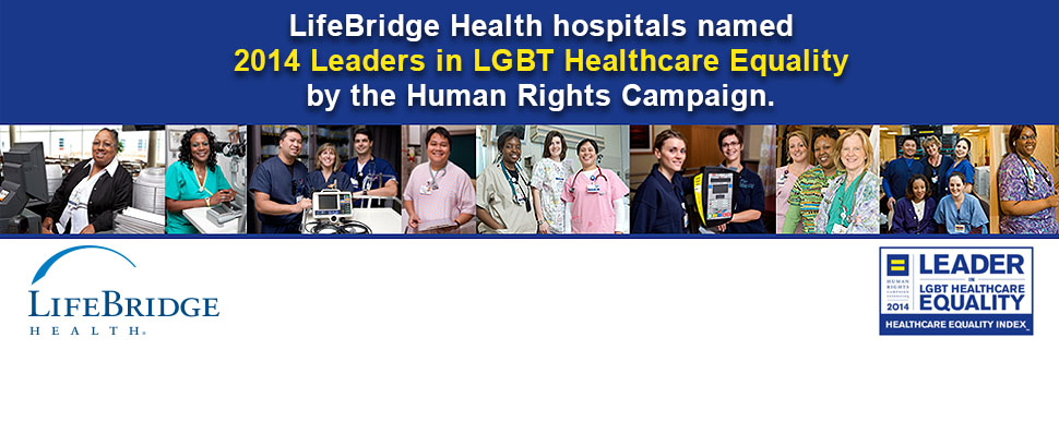 LifeBridge Health Hospitals Named 2014 Leaders in LGBT Healthcare Equality.
