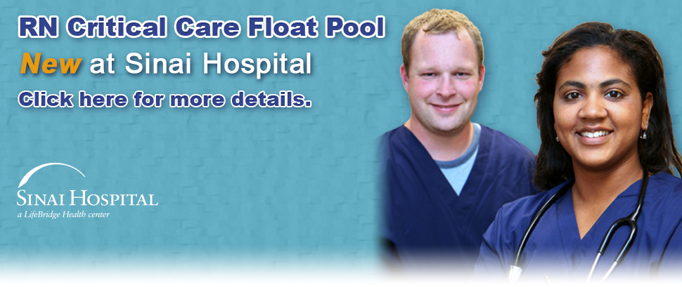 RN Critical Care Float Pool - NEW at Sinai Hospital. Click here for more details.