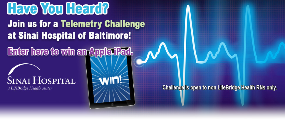 Have your Heard? Join us for a Telemetry Challenge at Sinai Hospital of Baltimore!