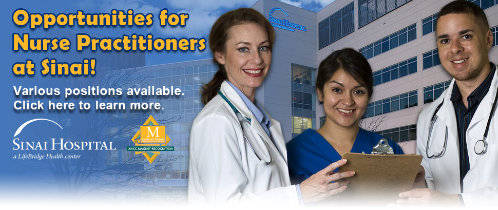 Opportunities for Nurse Practitioners at Sinai - Click here to read more.