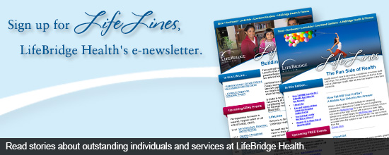Sign up for LifeLines, LifeBridge Health's eNewsletter!
